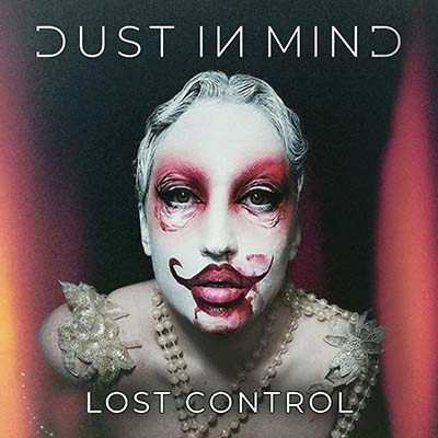 DUST IN MIND - Lost Control