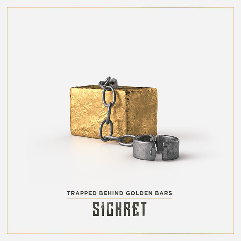 SICKRET - Trapped Behind Golden Bars